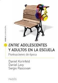 Entre Adolescentes y adultos en la Escuela